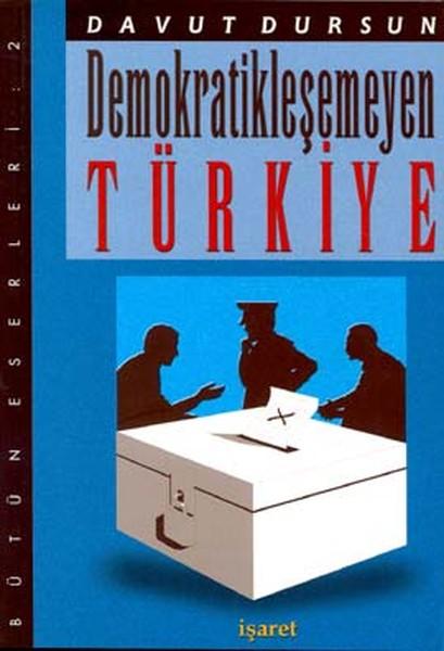 Demokratikleşemeyen Türkiye.pdf