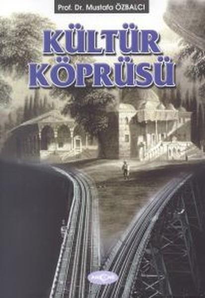 Kültür Köprüsü(Denemeler - Makaleler).pdf