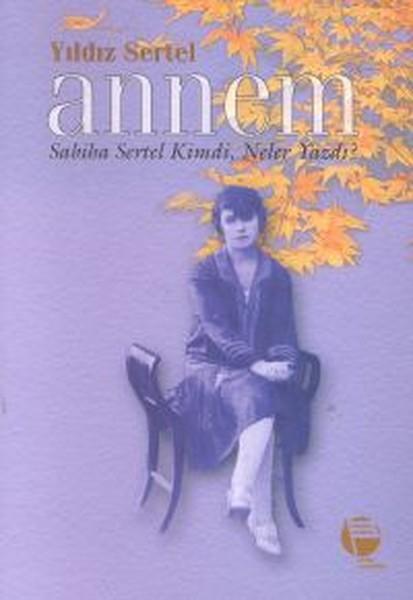 Annem Sabiha Sertel Kimdi, Neler Yazdı?.pdf