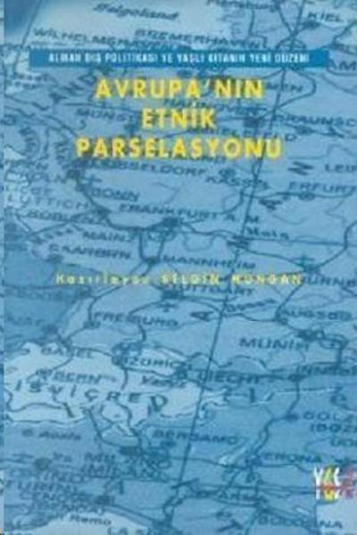 Avrupanın Etnik ParselasyonuAlman Dış Politikası ve Yaşlı Kıtanın Yeni Düzeni.pdf