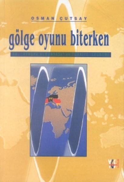 Gölge Oyunu BiterkenAB, Avrupa Almanyası ve Türkiye: Ekonomi.pdf