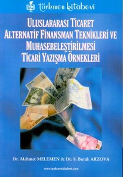 Uluslararası Ticaret Alternatif Finansman Teknikleri ve Muhasabeleştirilmesi Ticari Yazışma Örnekler.pdf