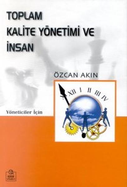 Toplam Kalite Yönetimi ve İnsan Kobiler Üzerine Bir İnceleme Yöneticiler İçin.pdf