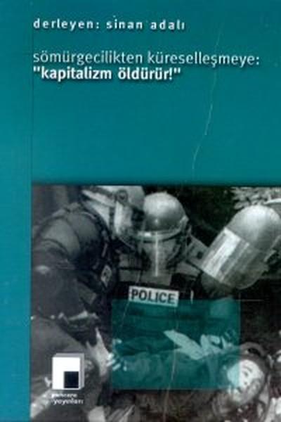 Sömürgecilikten Küreselleşmeye:Kapitalizm Öldürür!.pdf