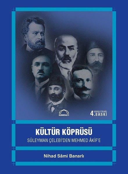 Kültür Köprüsü:Süleyman Çelebi`den Mehmed Akif`e