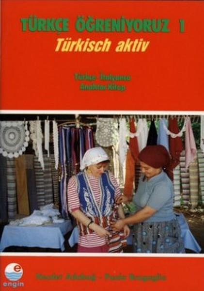 Türkçe Öğreniyoruz 1 - Türkisch Aktiv - Türkçe - İtalyanca Anahtar Kitap.pdf
