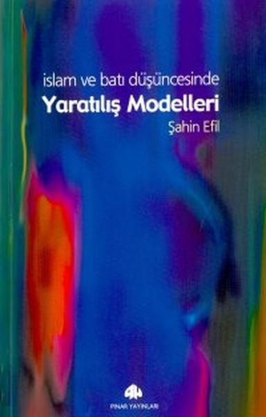 Yaratılış Modelleri İslam ve Batı Düşüncesinde.pdf