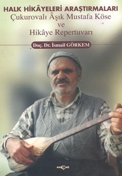 Halk Hikayeleri Araştırmaları: Çukurovalı Aşık Mustafa Köse ve Hikaye Repertuvarı.pdf
