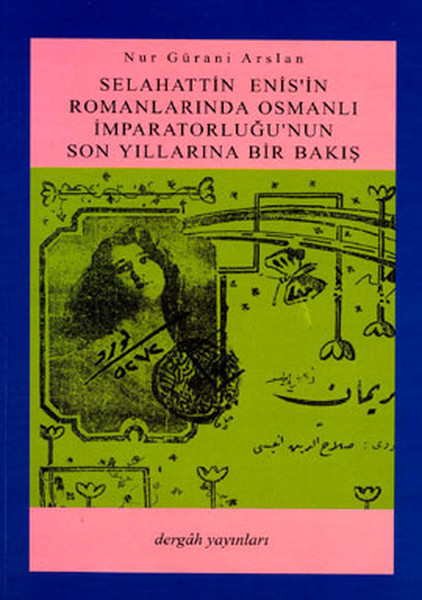 Selahattin Enisin Romanlarında Osmanlı İmparatorluğunun Son Yıllarına Bir Bakış.pdf