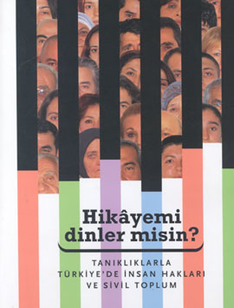 Hikayemi Dinler misin? Tanıklarla Türkiyede İnsan Hakları ve Sivil Toplum.pdf