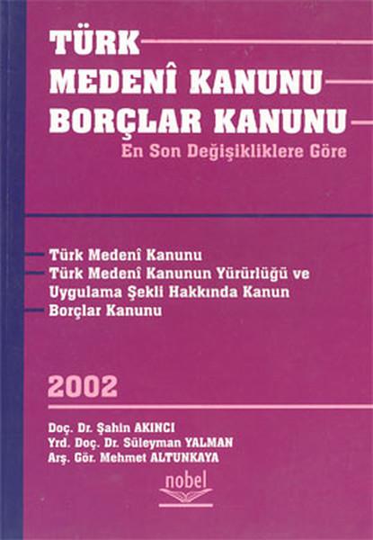 Türk Medeni Kanunu Borçlar Kanunu (En Son değişikliklere Göre).pdf
