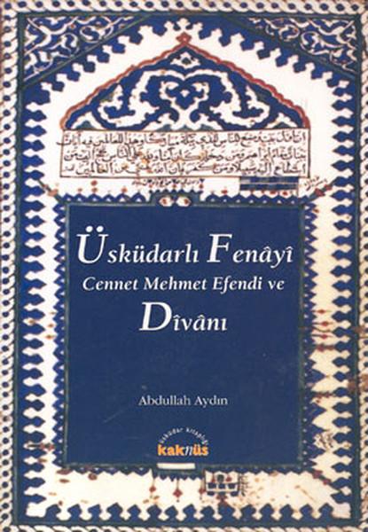 Üsküdarlı Fenayi Cennet Mehmet Efendi ve Divanı.pdf