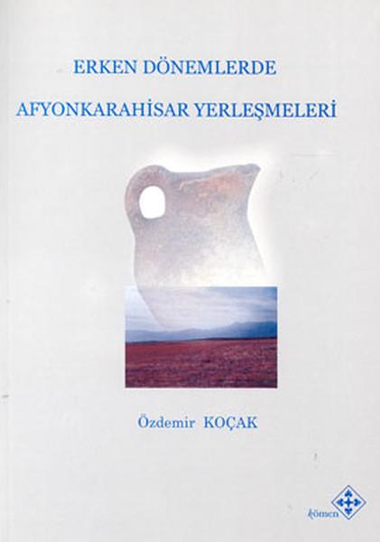 Erken Dönemlerde Afyonkarahisar Yerleşmeleri.pdf