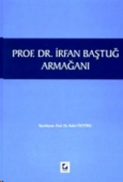 Prof. Dr. İrfan Baştuğ Armağanı.pdf