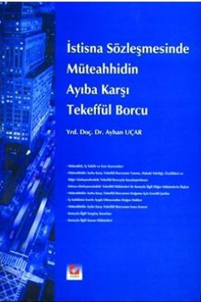 İstisna Sözleşmesinde Müteahhidin Ayıba Karşı Tekeffül Borcu.pdf