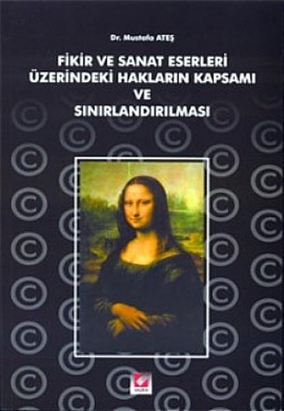 Fikir ve Sanat Eserleri Üzerindeki Hakların Kapsamı ve Sınırlandırılması.pdf