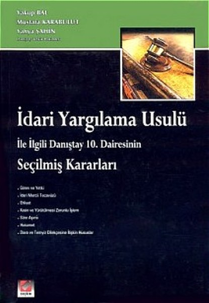 İdari Yargılama Usulü ile İlgili Danıştay 10. Dairesinin Seçilmiş Kararları.pdf