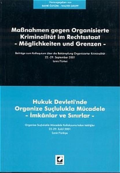 Hukuk Devletinde Organize Suçlulukla Mücadele - İmkanlar ve Sınırlar.pdf