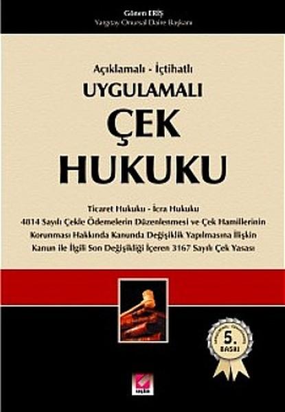 Açıklamalı - İçtihatlı Uygulamalı Çek Hukuku.pdf