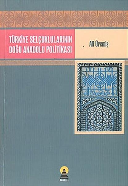 Türkiye Selçuklularının Doğu Anadolu Politikası.pdf