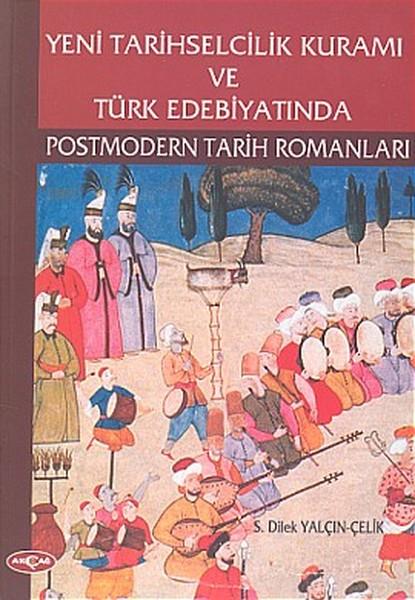 Yeni Tarihselcilik Kuramı ve Türk Edebiyatında Postmodern Tarih Romanları.pdf