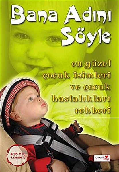 Bana Adını SöyleEn Güzel Çocuk İsimleri ve Çocuk Hastalıkları Rehberi.pdf