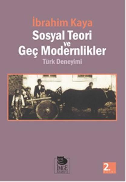 Sosyal Teori ve Geç Modernlikler Türk Deneyimi.pdf