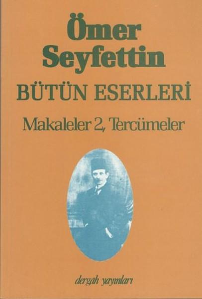 Ömer Seyfettin Bütün Eserleri Makaleler 2, Tercümeler.pdf