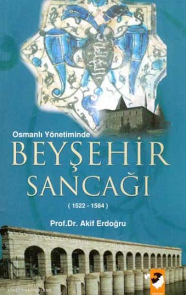 Osmanlı Yönetiminde Beyşehir Sancağı.pdf