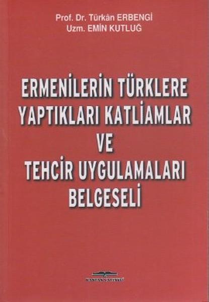 Ermenilerin Türklere Yaptıkları Katliamlar ve Tehcir Uygulamaları Belgeseli.pdf