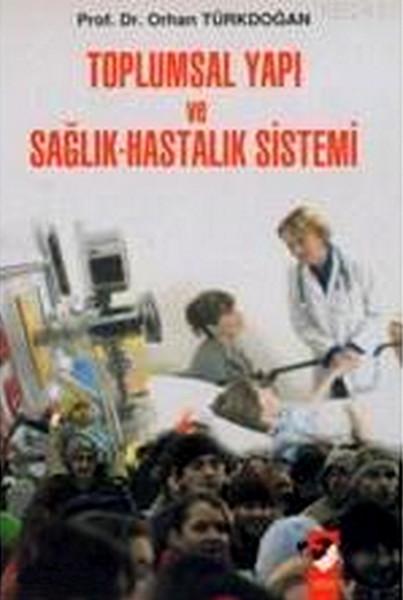 Toplumsal Yapı ve Sağlık Hastalık Sistemi.pdf