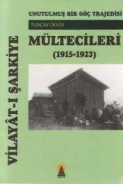 Vilayat-ı Şarkiye Mültecileri Unutulmuş Bir Göç Trajedisi (1915-1923).pdf
