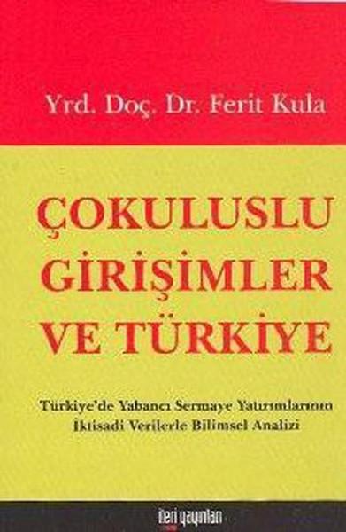 Çokuluslu Girişimler ve TürkiyeTürkiyede Yabancı Sermaye Yatırımlarının İktisadi Verilerle Bilims.pdf