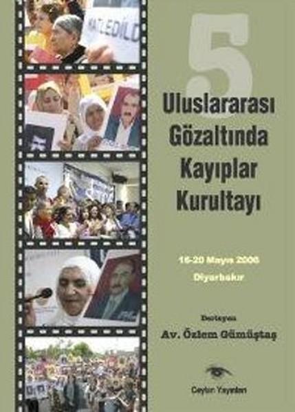 5. Uluslararası Gözaltında Kayıplar Kurultayı16-20 Mayıs 2006 Diyarbakır.pdf