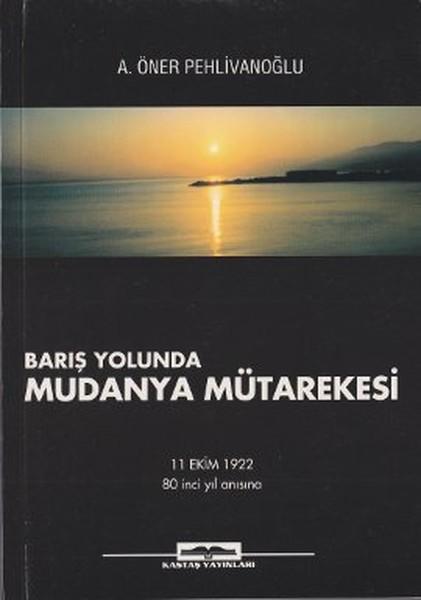 Barış Yolunda Mudanya Mütarekesi.pdf