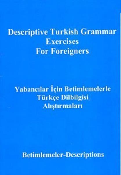 Yabancılar İçin Betimlemelerle Türkçe Dilbilgisi AlıştırmalarıDescriptive Turkish Grammar Exercise.pdf
