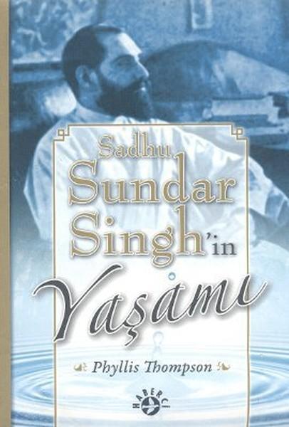 Sadhu Sundar Singh`in Yaşamı