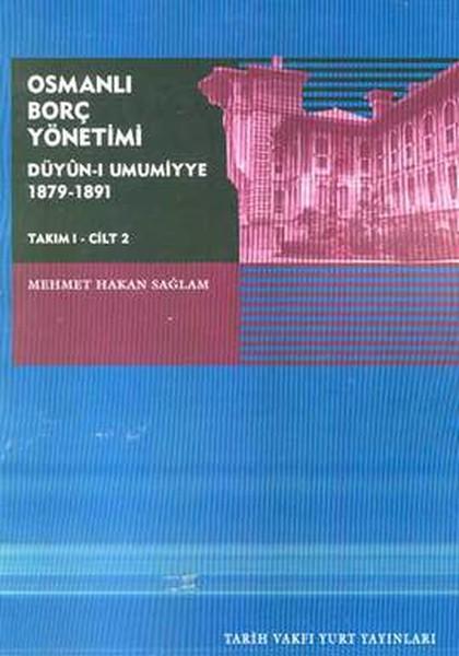 Osmanlı Borç Yönetimi Düyün-ı Umumiyye 1879-1891Takım 1 Cilt 2.pdf