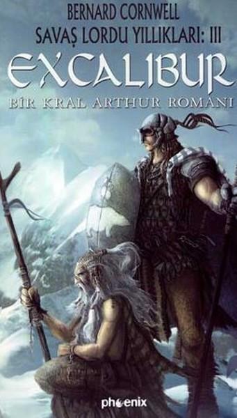 ExcaliburSavaş Lordu Yıllıkları: 3Bir Kral Arthur Romanı.pdf