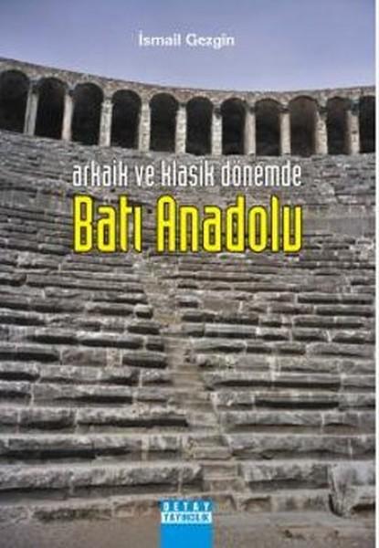 Arkaik ve Klasik Dönemde Batı Anadolu.pdf