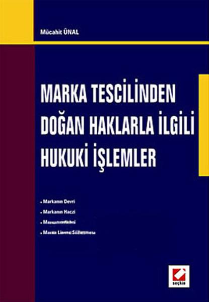 Marka Tescilinden Doğan Haklarla İlgili Hukuki İşlemler.pdf