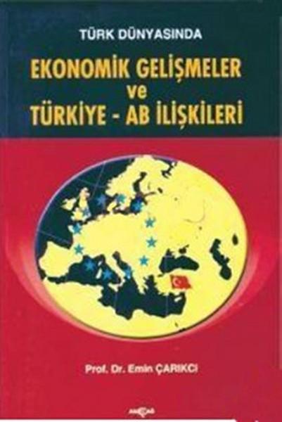 Türk Dünyasında Ekonomik Gelişmeler ve Türkiye - AB İlişkileri.pdf