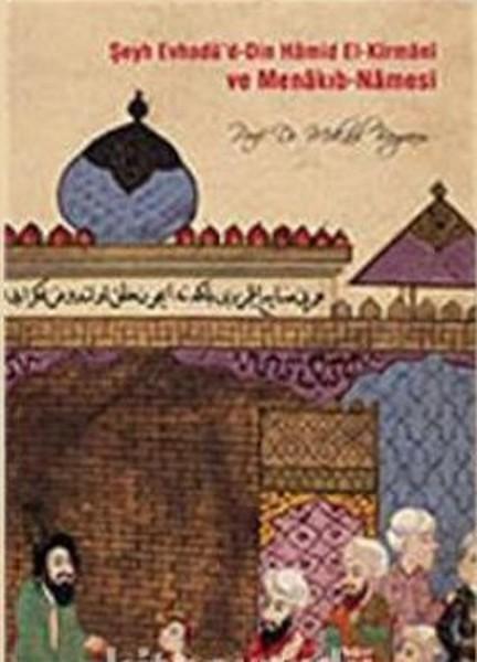 Şeyh Evhadüd - Din Hamid El- Kirmani ve Menakıb - Namesi.pdf