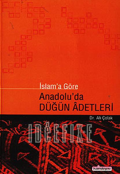 İslama Göre Anadoluda Düğün Adetleri.pdf