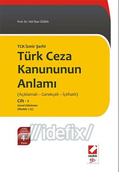 Yeni Türk Ceza Kanununun Anlamı TCK İzmir Şerhi Açıklamalı - Gerekçeli - İçtihatlıCilt 2 (Cilt.pdf