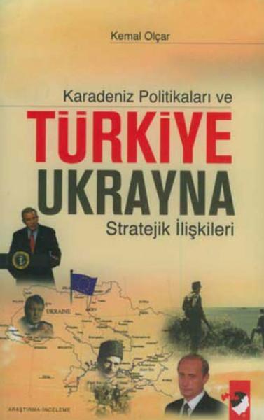 Karadeniz Politikaları ve Türkiye-Ukrayna Stratejik İlişkileri