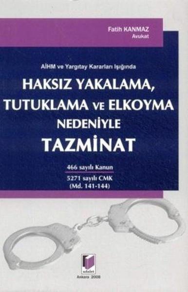 Haksız Yakalama, Tutuklama ve Elkoyma Nedeniyle Tazminat.pdf