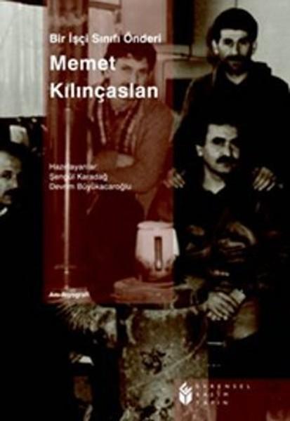 Bir İşçi Sınıfı Önderi: Memet Kılınçaslan.pdf