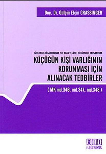 Türk Medeni Kanununda Yer Alan Velayet Hükümleri Kapsamında Küçüğün Kişi Varlığının Korunması İçin A.pdf