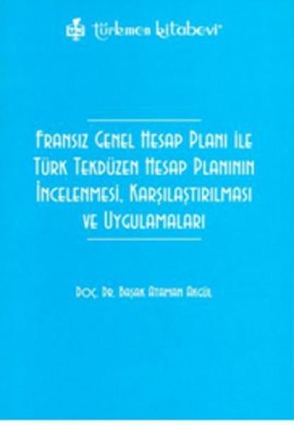 Fransız Genel Hesap Planı ile Türk Tekdüzen Hesap Planının İncelenmesi, Karşılaştırılması ve Uygulam